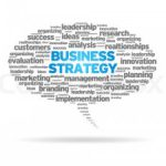 5 Important Criteria You Need to Have in Business Strategy