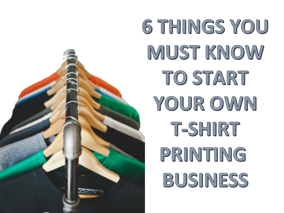 6 things you must know to start your own t shirt printing - How to design your own shirt at home ...