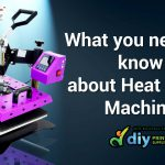 What you need to know about Heat Press Machine