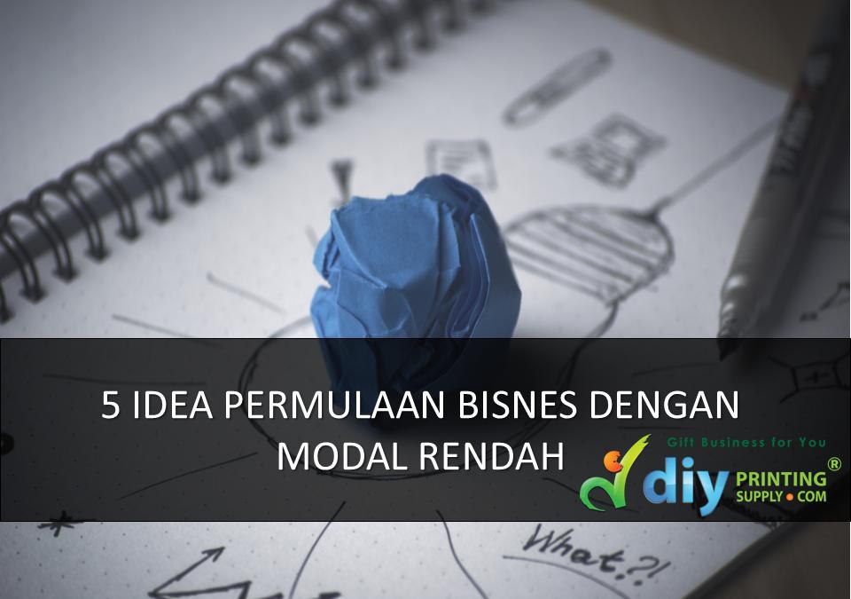 5 IDEA PERMULAAN BISNES DENGAN MODAL RENDAH
