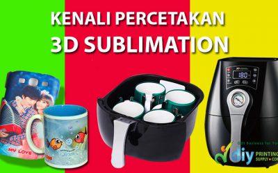 Mari Kenali Percetakan Sublimation 3D