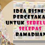 Idea Bisnes Percetakan untuk Sebelum dan Selepas Raya