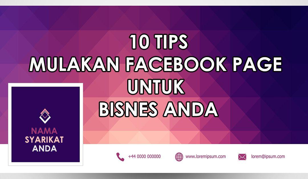 10 Tips Hangat Buat Page Facebook untuk Bisnes Anda