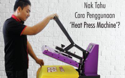Cara Penggunaan Mesin Tekanan Haba